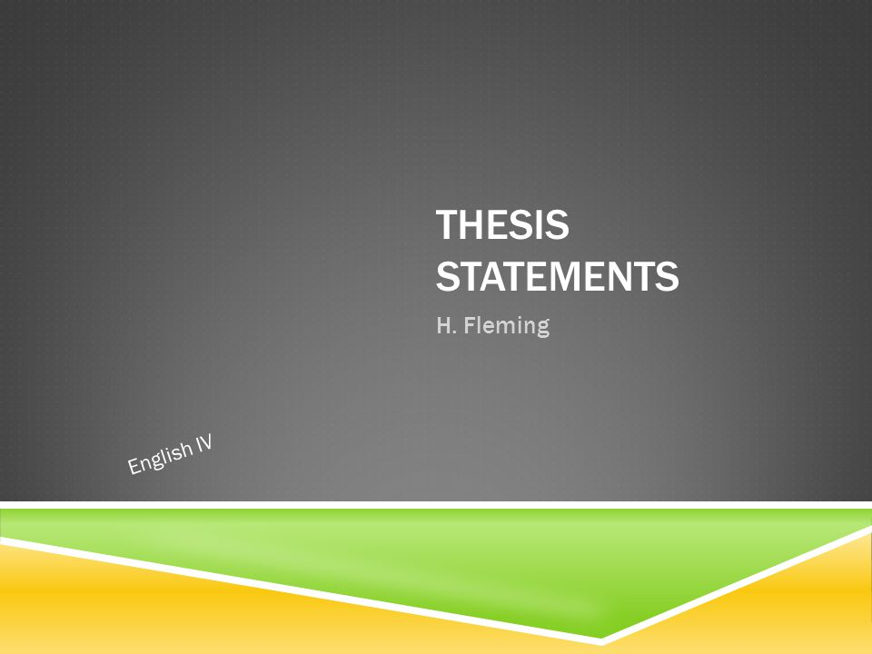 WHAT IS A THESIS STATEMENT. The hardest working sentence in essays.