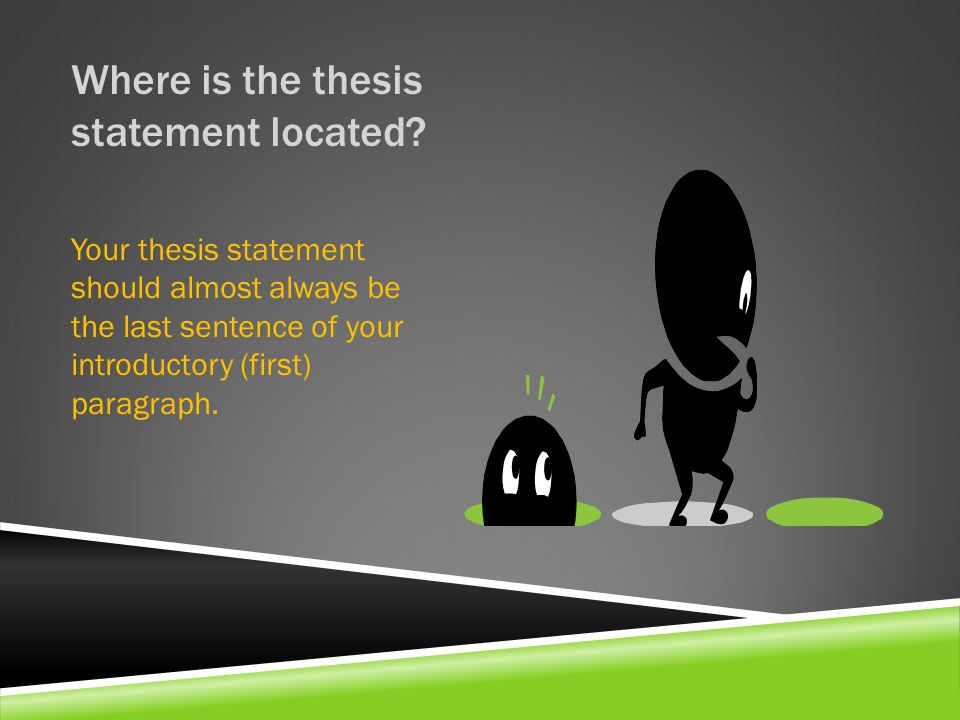 CHARACTERISTICS OF A GOOD THESIS A good thesis:  is a complete sentence  is a statement rather than an announcement  specific  takes a position  is written in third person