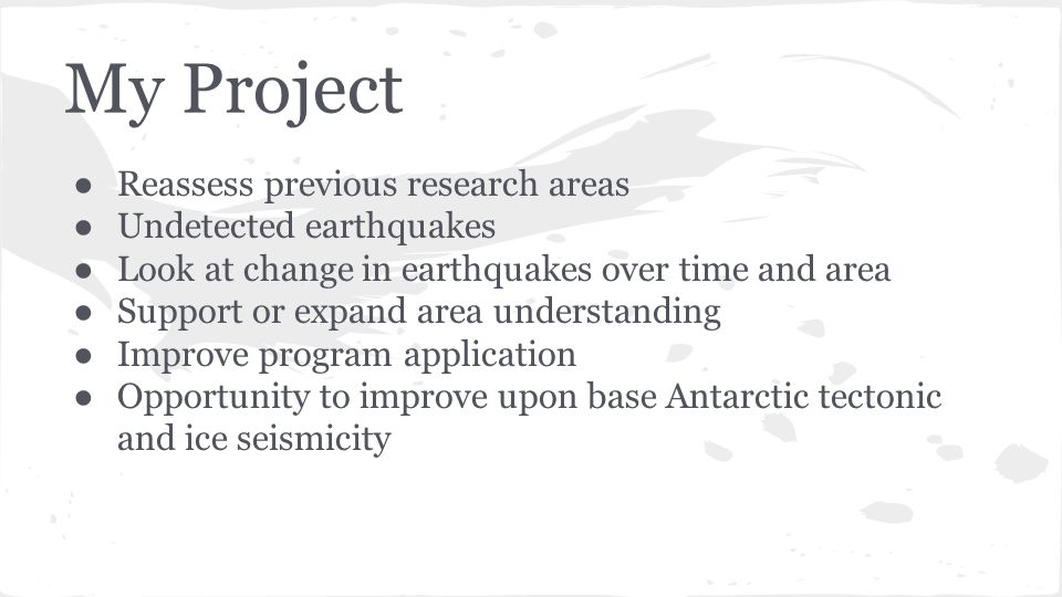 My Project ● Reassess previous research areas ● Undetected earthquakes ● Look at change in earthquakes over time and area ● Support or expand area und