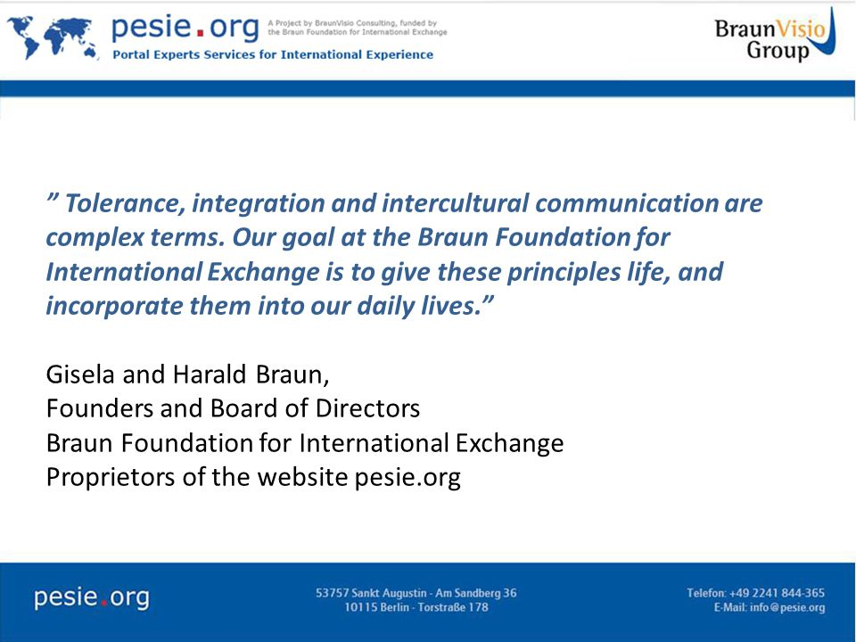 Tolerance, integration and intercultural communication are complex terms.