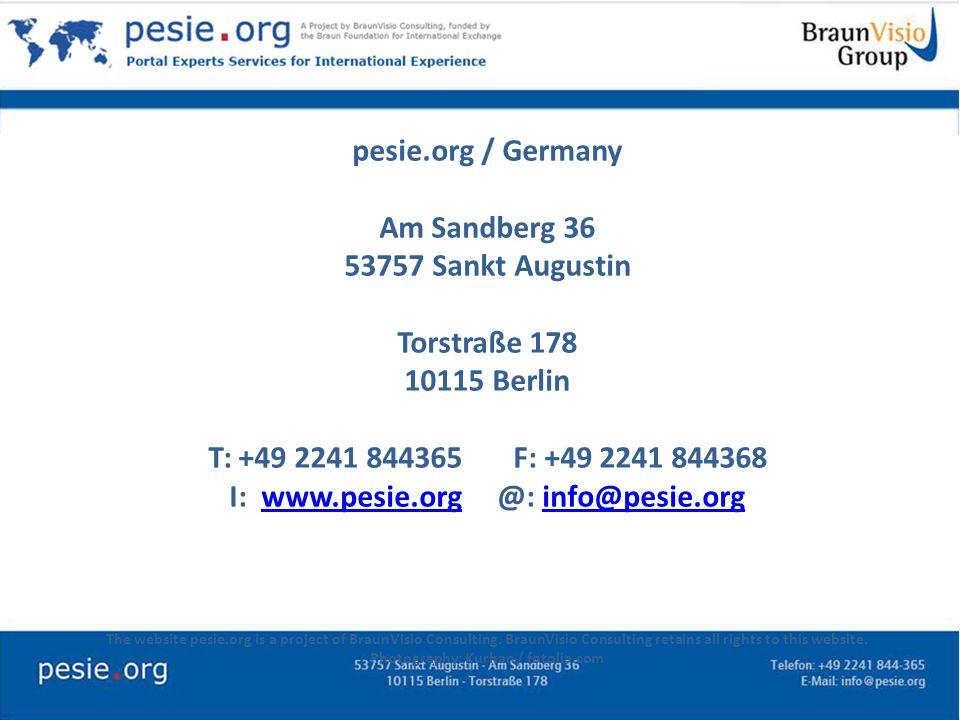 pesie.org / Germany Am Sandberg 36 53757 Sankt Augustin Torstraße 178 10115 Berlin T: +49 2241 844365 F: +49 2241 844368 I: www.pesie.org @: info@pesie.orgwww.pesie.orginfo@pesie.org The website pesie.org is a project of BraunVisio Consulting.