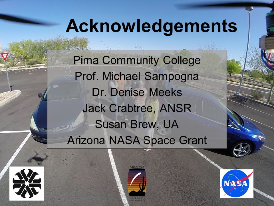 Acknowledgements Pima Community College Prof. Michael Sampogna Dr.