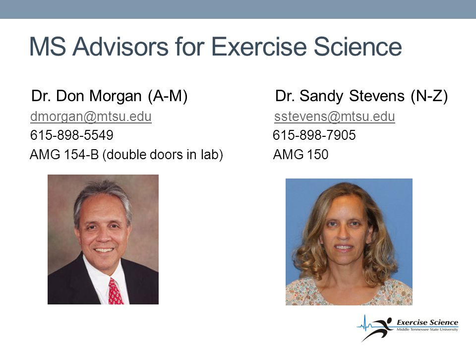 MS Advisors for Exercise Science Dr. Don Morgan (A-M) Dr.