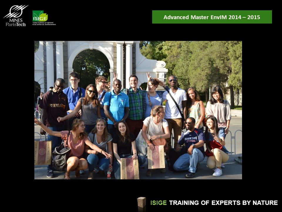 Advanced Master EnvIM 2014 – 2015 ISIGE TRAINING OF EXPERTS BY NATURE