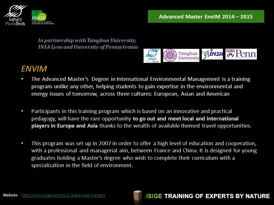 Advanced Master EnvIM 2014 – 2015 ISIGE TRAINING OF EXPERTS BY NATURE ENVIM The Advanced Master's Degree in International Environmental Management is