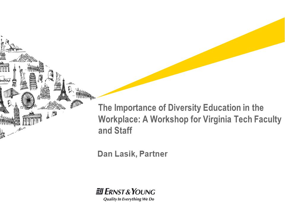 Dan Lasik, Partner The Importance of Diversity Education in the Workplace: A Workshop for Virginia Tech Faculty and Staff