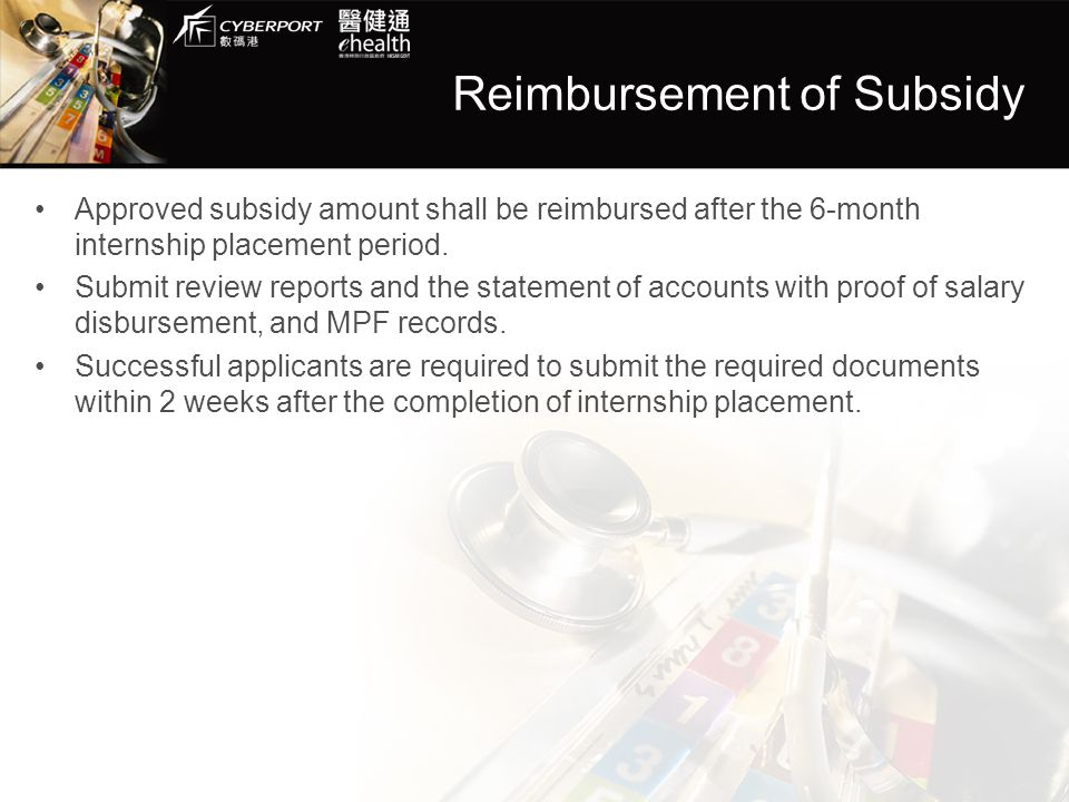 Reimbursement of Subsidy Approved subsidy amount shall be reimbursed after the 6-month internship placement period.