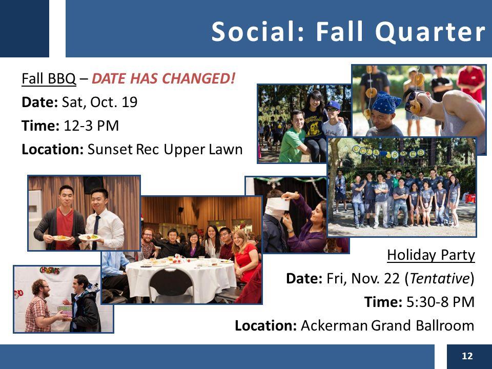 Social: Fall Quarter 12 Fall BBQ – DATE HAS CHANGED.