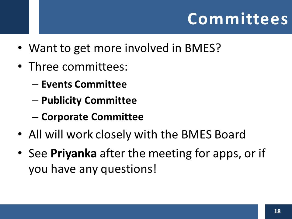 Committees Want to get more involved in BMES.