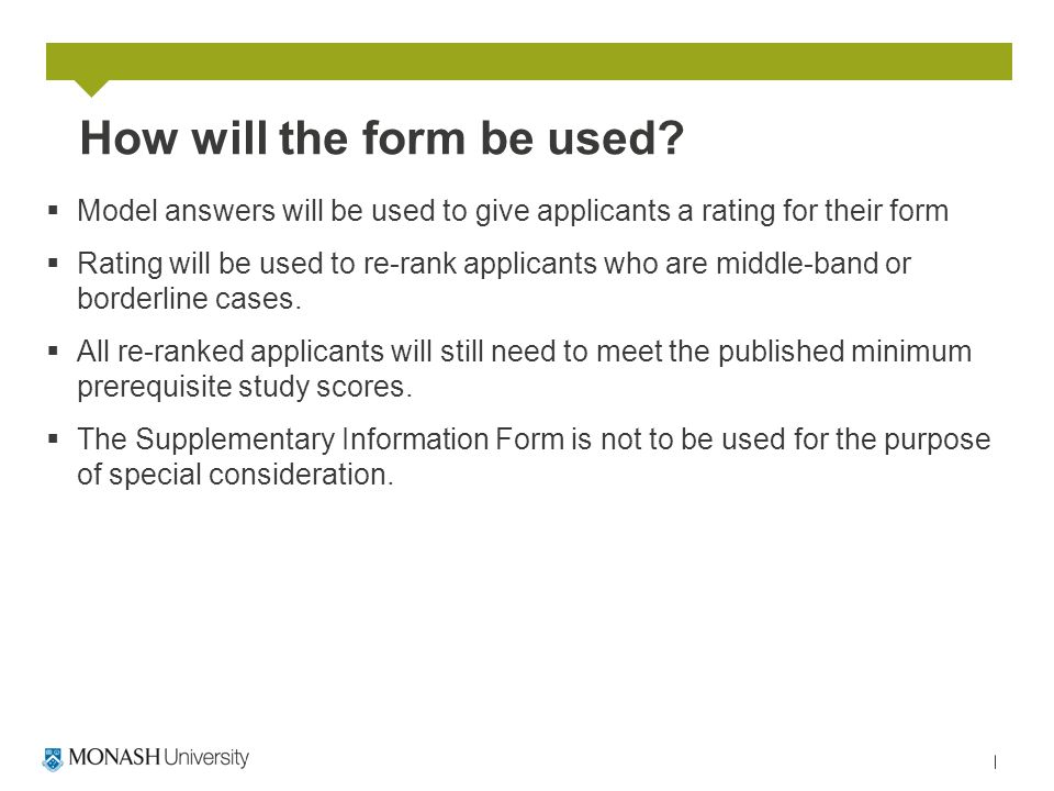 How will the form be used?  Model answers will be used to give applicants a rating for their form  Rating will be used to re-rank applicants who are