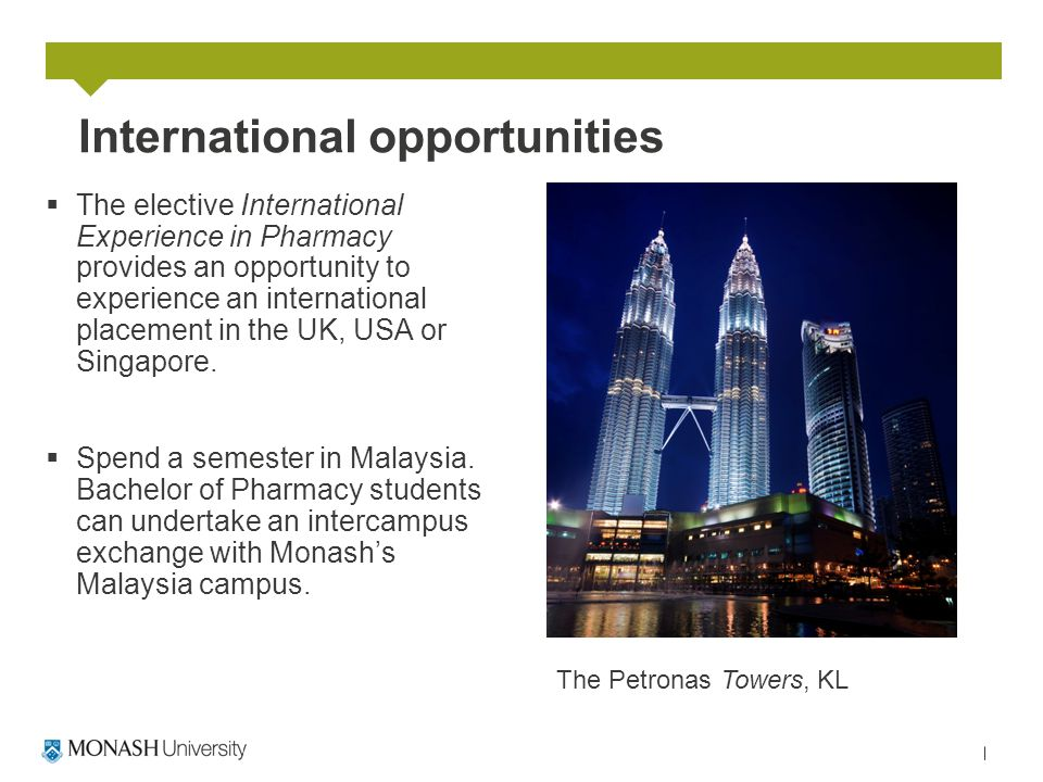 International opportunities  The elective International Experience in Pharmacy provides an opportunity to experience an international placement in th