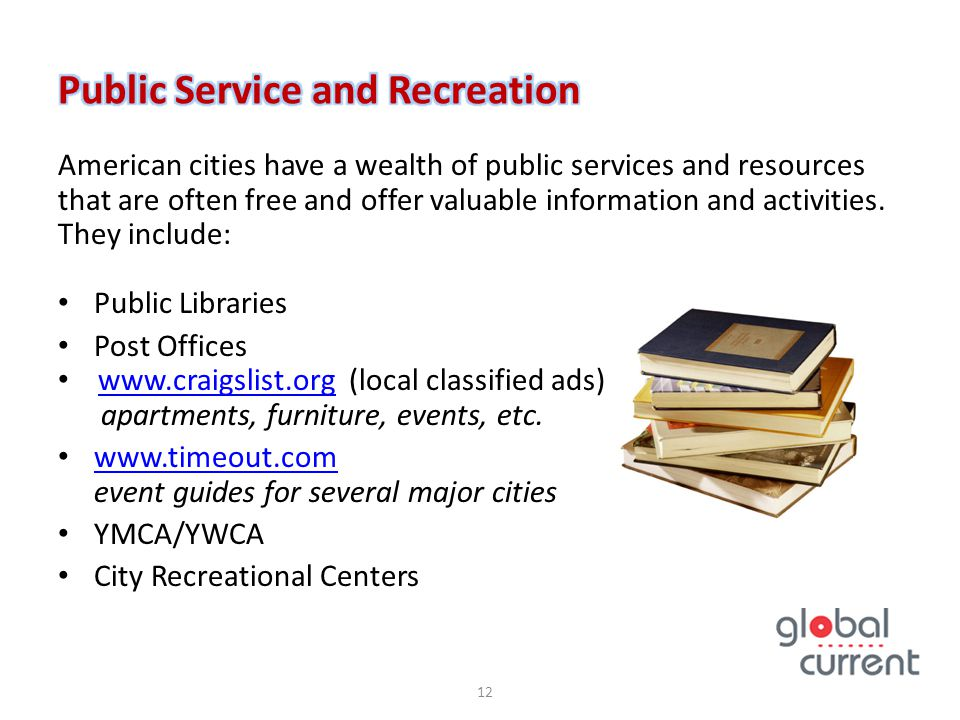 American cities have a wealth of public services and resources that are often free and offer valuable information and activities. They include: Public