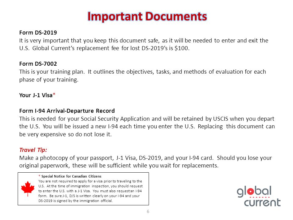 Form DS-2019 It is very important that you keep this document safe, as it will be needed to enter and exit the U.S. Global Current's replacement fee f
