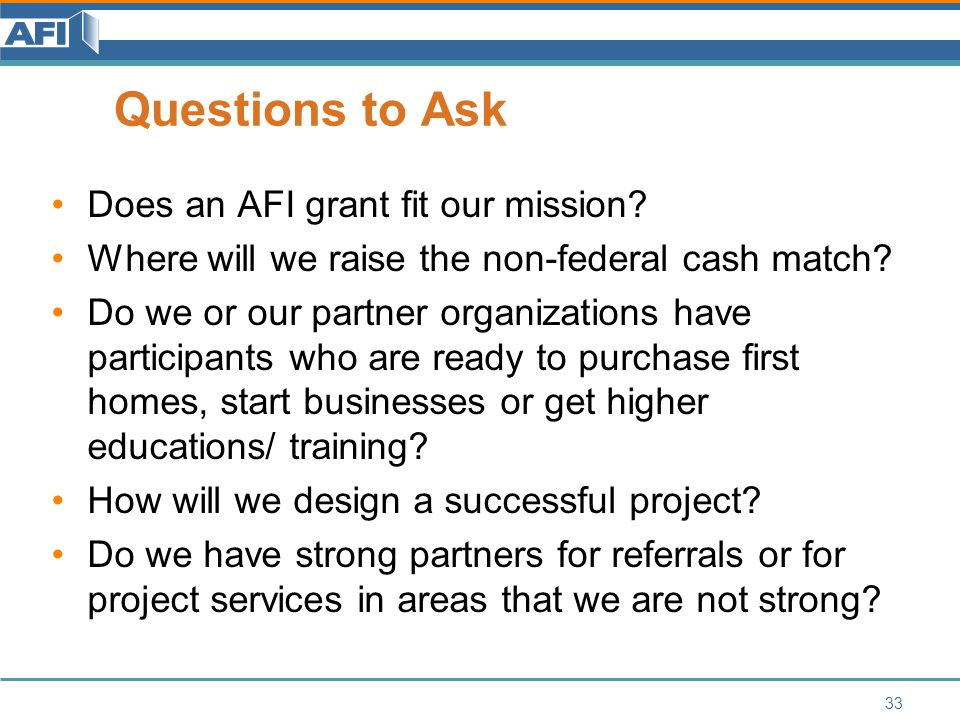 Questions to Ask Does an AFI grant fit our mission.