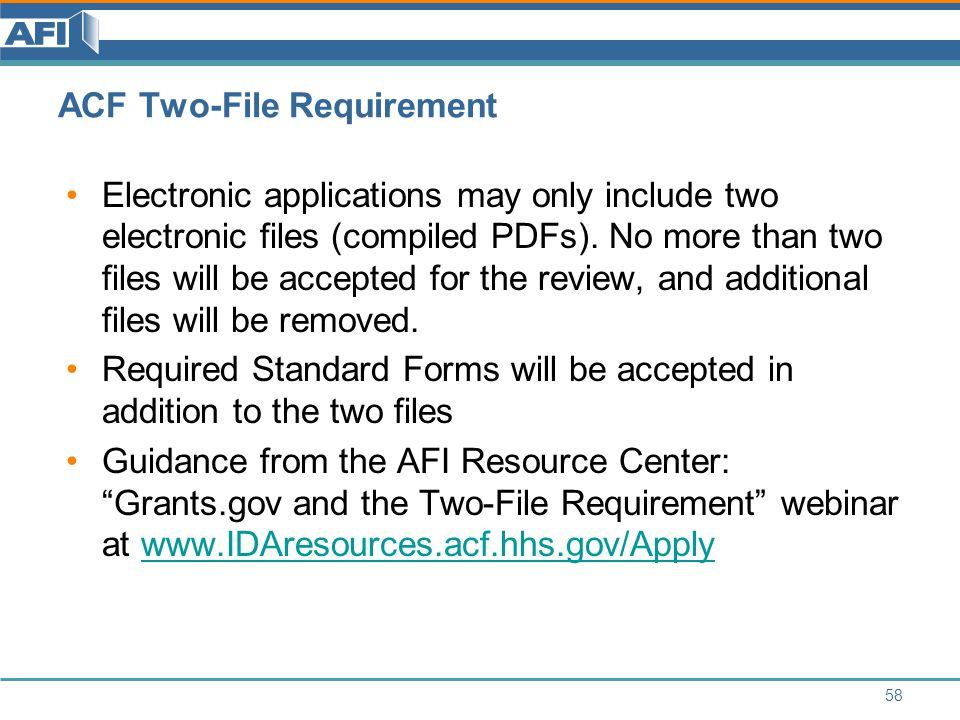 ACF Two-File Requirement Electronic applications may only include two electronic files (compiled PDFs).