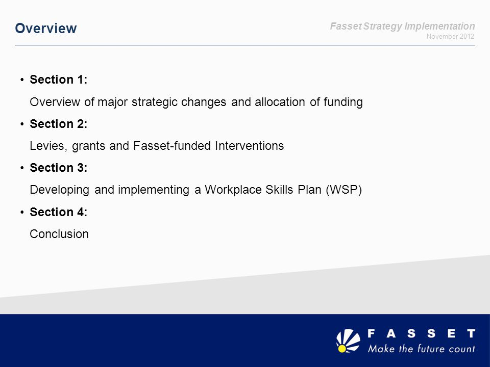 Fasset Strategy Implementation November 2012 Learnership Cash Grant Entry Rewards applicants who are training Africans on learnerships.