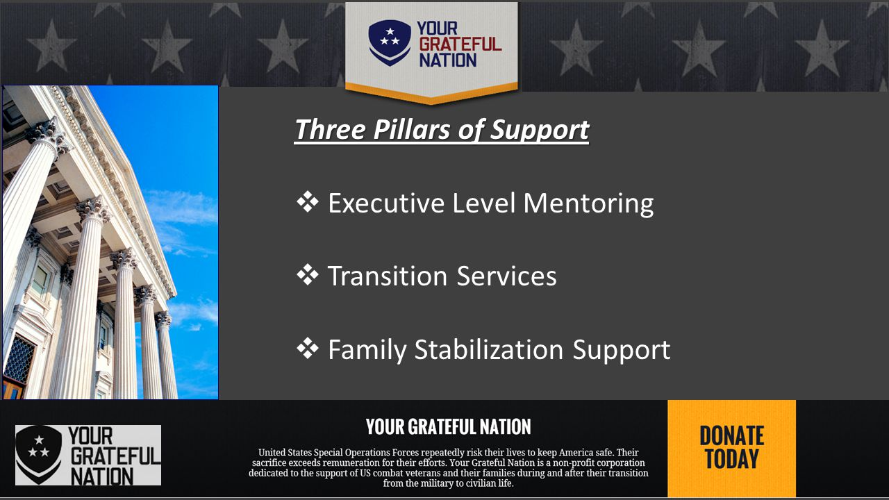 Three Pillars of Support  Executive Level Mentoring  Transition Services  Family Stabilization Support