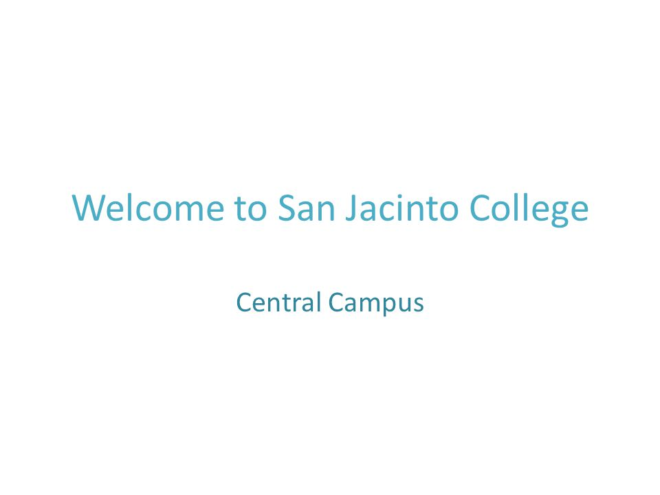 Welcome to San Jacinto College Central Campus