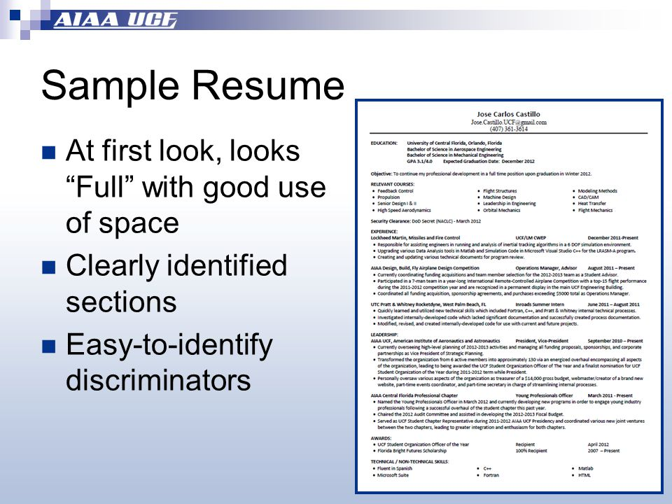 Sample Resume At first look, looks Full with good use of space Clearly identified sections Easy-to-identify discriminators