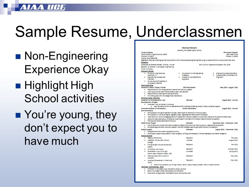 Sample Resume, Underclassmen Non-Engineering Experience Okay Highlight High School activities You're young, they don't expect you to have much