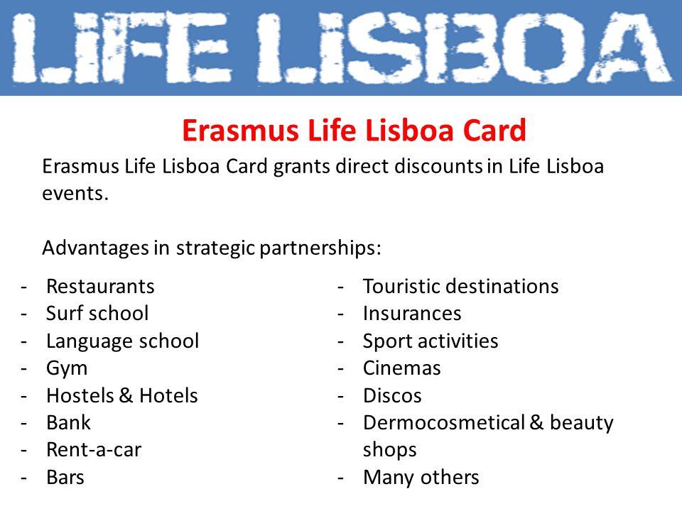 Erasmus Life Lisboa Card grants direct discounts in Life Lisboa events.