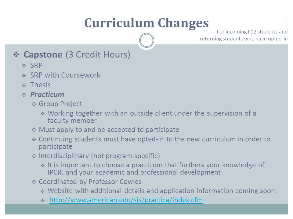 Curriculum Changes  Internships  Beginning Fall 2012, all internships used to fulfill the professional experience requirement must be registered.