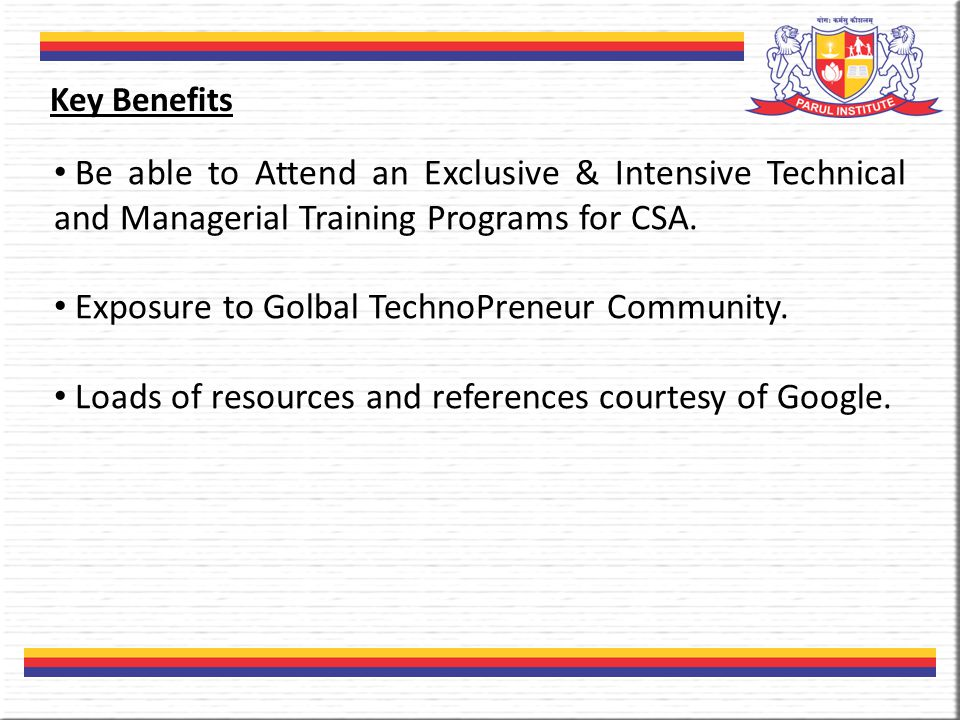 Be able to Attend an Exclusive & Intensive Technical and Managerial Training Programs for CSA.