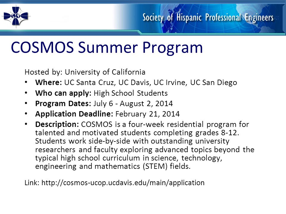 RISE Summer Internship Program Hosted by Stanford University Where: Stanford Campus, California Who can apply: Students must be 16 years old by start date Program Dates: June 18 - August 5, 2014 Description: Intensive 7-week summer program for local Bay Area students interested in science, engineering, math, and computer science.