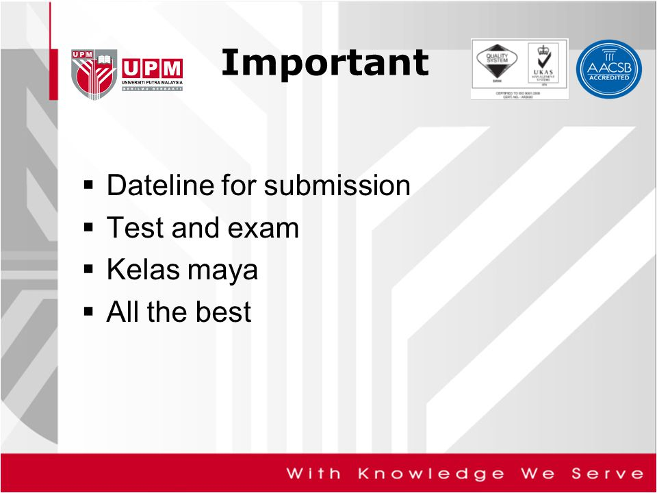 Important  Dateline for submission  Test and exam  Kelas maya  All the best