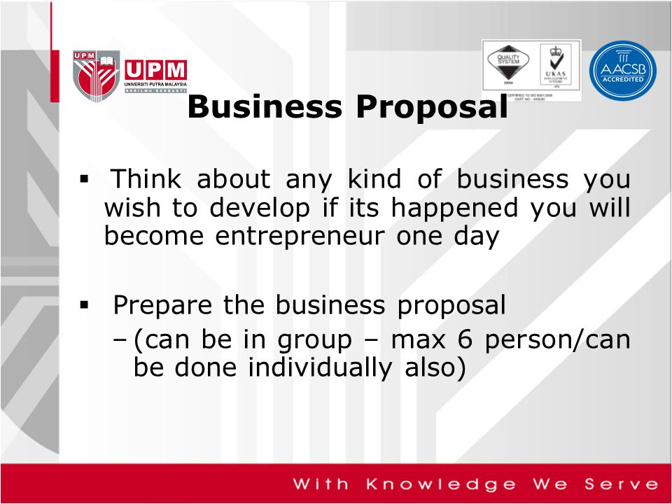 Business Proposal  Think about any kind of business you wish to develop if its happened you will become entrepreneur one day  Prepare the business p