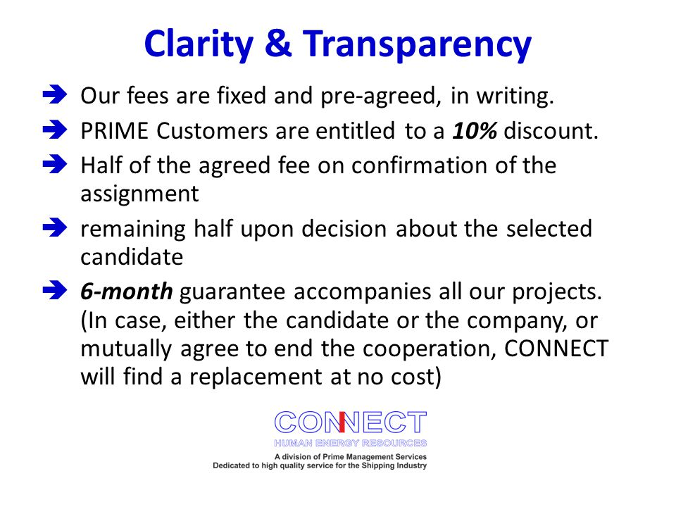 Clarity & Transparency  Our fees are fixed and pre-agreed, in writing.