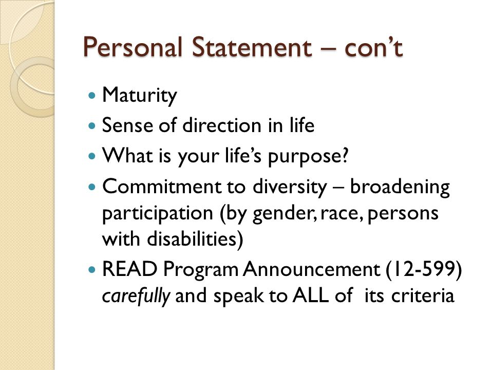 Personal Statement – con't Maturity Sense of direction in life What is your life's purpose.