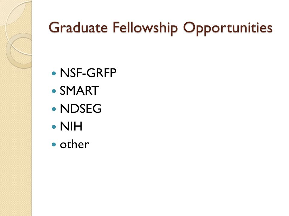 Graduate Fellowship Opportunities NSF-GRFP SMART NDSEG NIH other