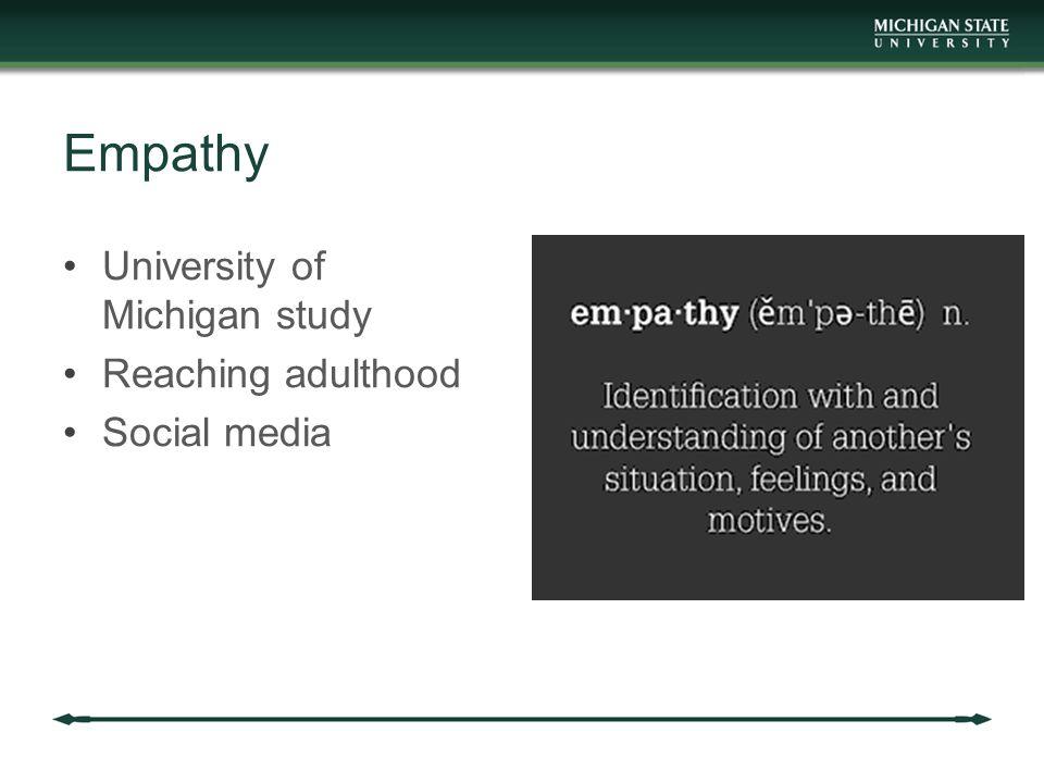 Empathy University of Michigan study Reaching adulthood Social media