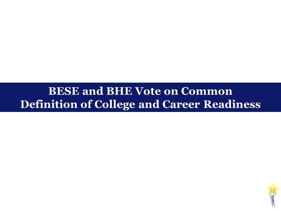 12 BESE and BHE Vote on Common Definition of College and Career Readiness