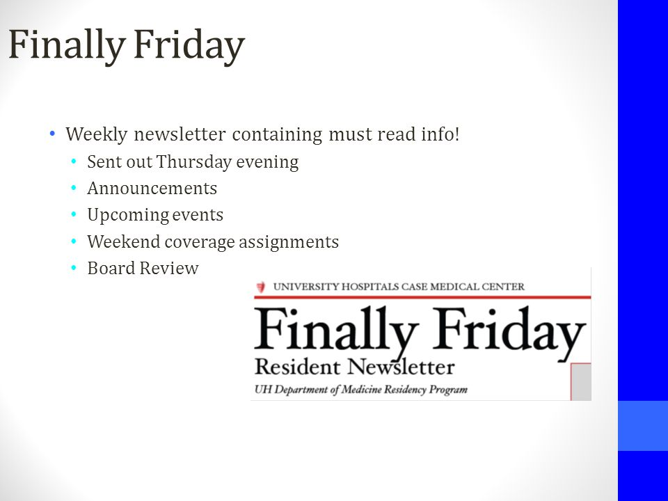 Finally Friday Weekly newsletter containing must read info! Sent out Thursday evening Announcements Upcoming events Weekend coverage assignments Board