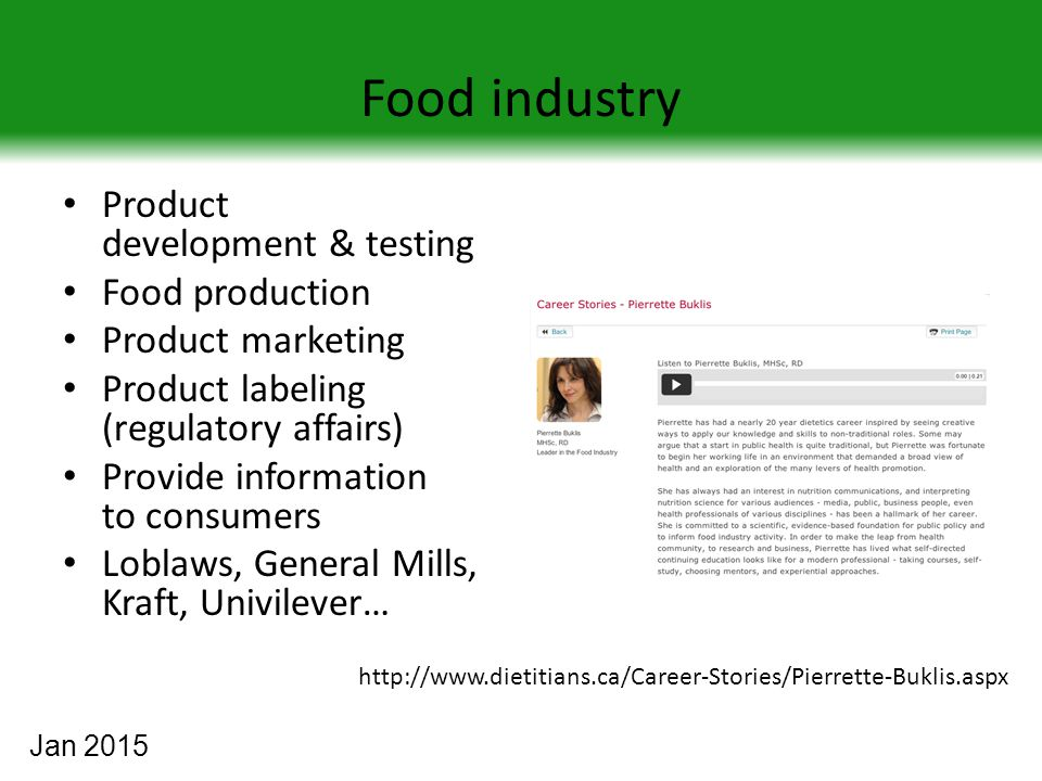 Food industry Product development & testing Food production Product marketing Product labeling (regulatory affairs) Provide information to consumers L