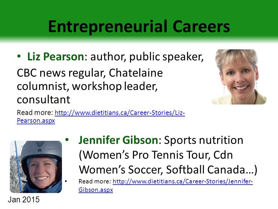 Entrepreneurial Careers Liz Pearson: author, public speaker, CBC news regular, Chatelaine columnist, workshop leader, consultant Read more: http://www