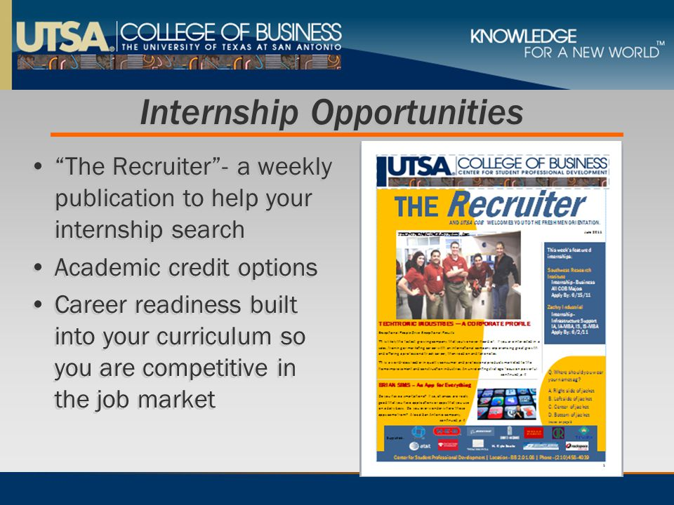 "Internship Opportunities ""The Recruiter""- a weekly publication to help your internship search Academic credit options Career readiness built into your"