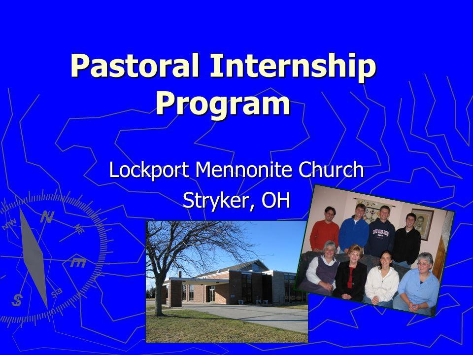 Pastoral Internship Program Lockport Mennonite Church Stryker, OH