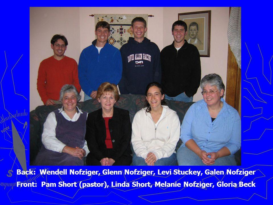 Back: Wendell Nofziger, Glenn Nofziger, Levi Stuckey, Galen Nofziger Front: Pam Short (pastor), Linda Short, Melanie Nofziger, Gloria Beck