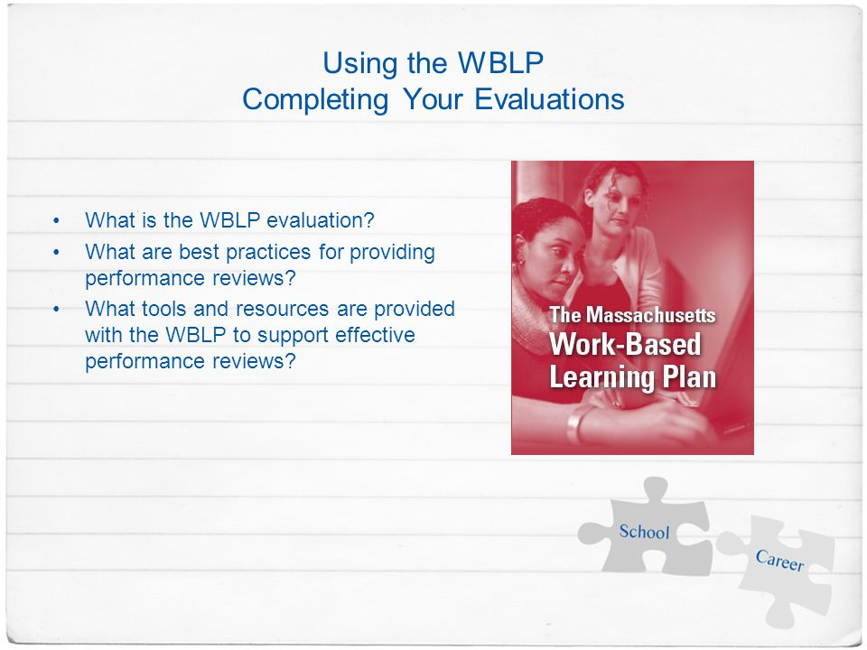 Using the WBLP Completing Your Evaluations What is the WBLP evaluation.
