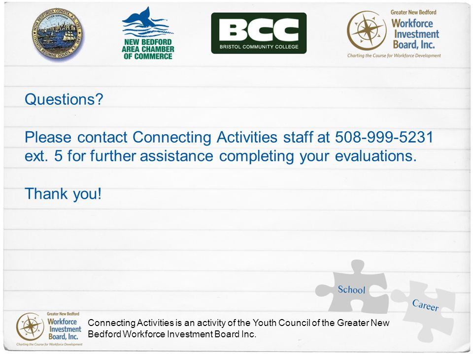Questions. Please contact Connecting Activities staff at 508-999-5231 ext.