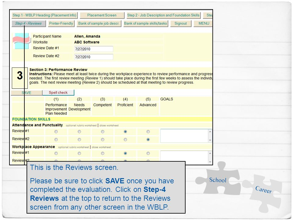 This is the Reviews screen. Please be sure to click SAVE once you have completed the evaluation.