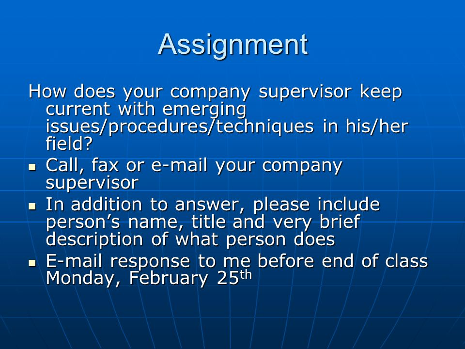 Assignment How does your company supervisor keep current with emerging issues/procedures/techniques in his/her field.