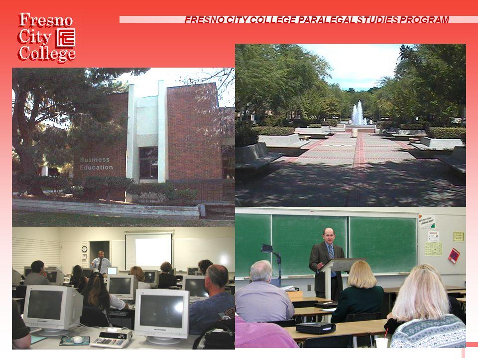 FRESNO CITY COLLEGE PARALEGAL STUDIES PROGRAM Campus Views