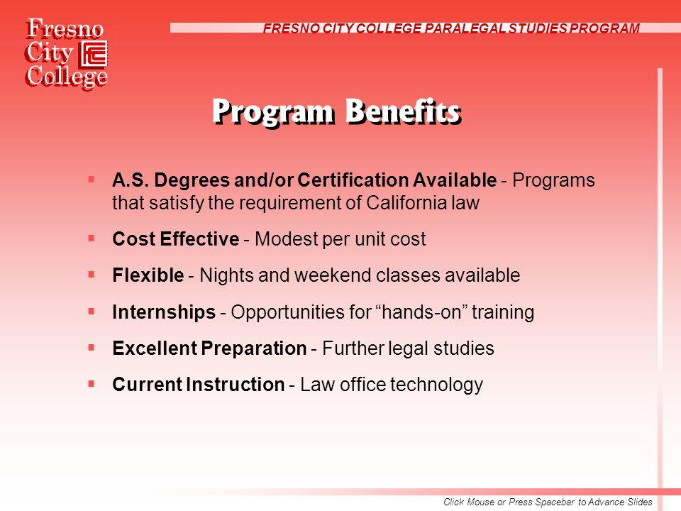FRESNO CITY COLLEGE PARALEGAL STUDIES PROGRAM Program Benefits  A.S.
