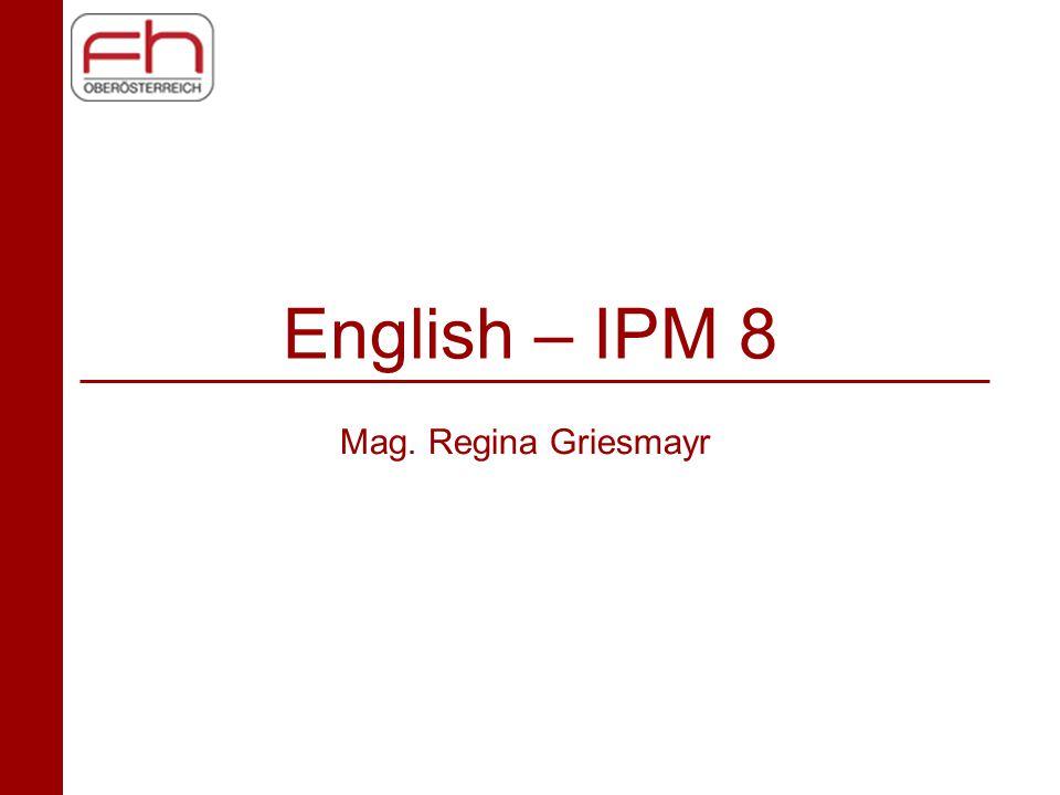English – IPM 8 Mag. Regina Griesmayr