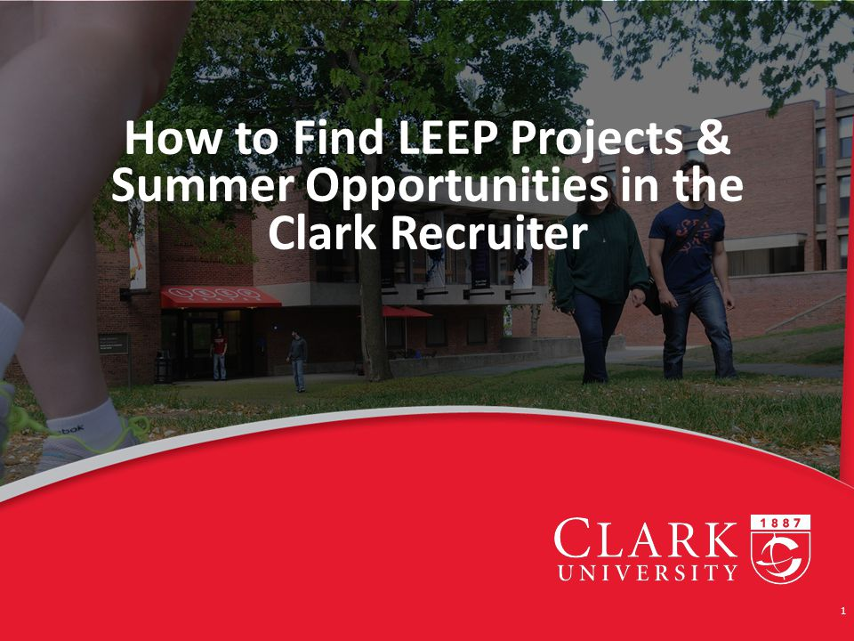 How to Find LEEP Projects & Summer Opportunities in the Clark Recruiter 1