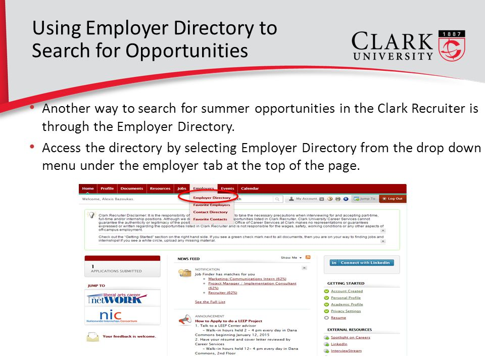 17 Using Employer Directory to Search for Opportunities Another way to search for summer opportunities in the Clark Recruiter is through the Employer Directory.